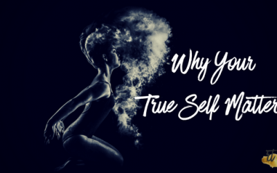 Why Your True Self Matters