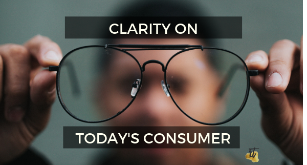Clarity on Today's Consumer