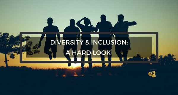 Diversity and Inclusion: A Hard Look